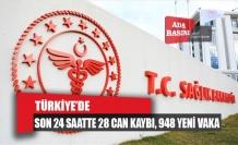 Türkiye'de son 24 saatte 28 can kaybı, 948 yeni vaka