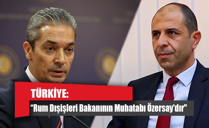 """TÜRKİYE: """"Rum Dışişleri Bakanının Muhatabı Özersay'dır"""""""