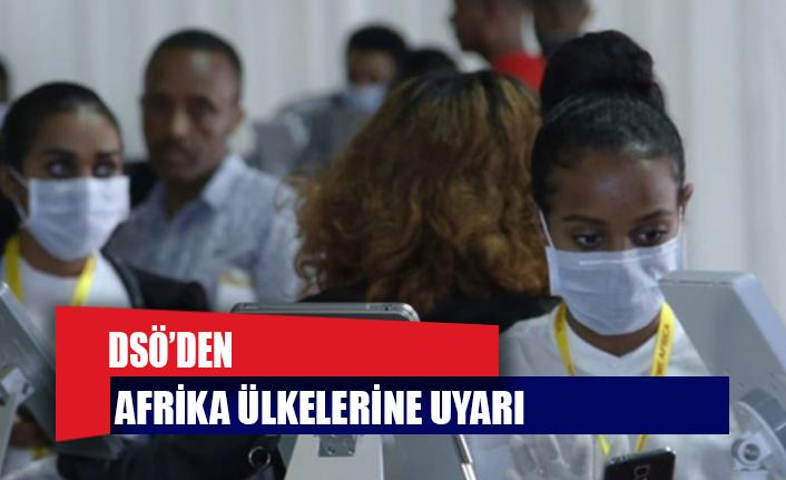 """DSÖ'den Afrika ülkelerine """"COVİD-19"""" uyarısı"""