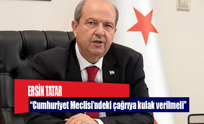 """Ersin Tatar: """"Cumhuriyet Meclisi'ndeki çağrıya kulak verilmeli"""""""