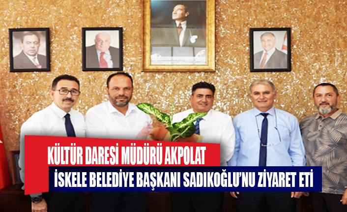 Kültür Dairesi Müdürü Akpolat, İskele Belediye Başkanı Sadıkoğlu'nu ziyaret etti