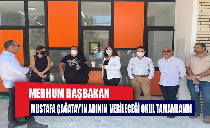 Merhum Başbakan Mustafa Çağatay'ın adının verileceği okul eğitime hazır