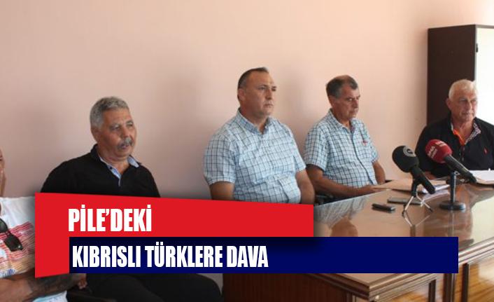 Pile'deki Kıbrıslı Türklere dava