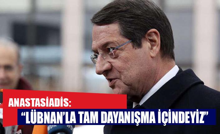 """Anastasiadis: """"Lübnan'la tam dayanışma içindeyiz"""""""