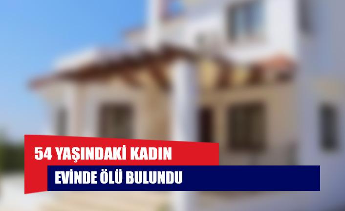 Çatalköy'de 54 yaşındaki kadın evinde ölü bulundu