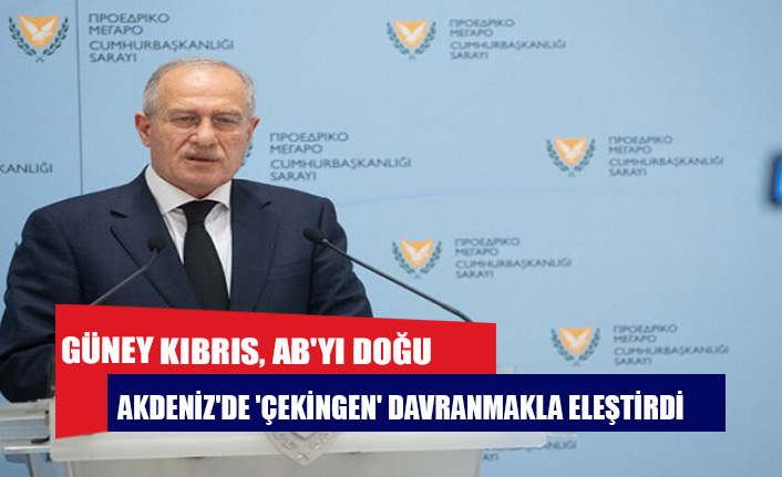 Güney Kıbrıs, AB'yi Doğu Akdeniz'de 'çekingen' davranmakla eleştirdi