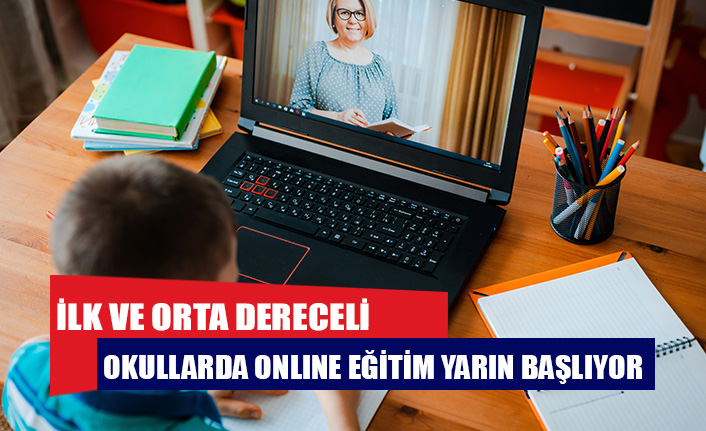 İlk ve orta dereceli okullarda online eğitim yarın başlıyor