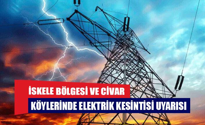 İskele bölgesi ve civar köylerinde elektrik kesintisi uyarısı