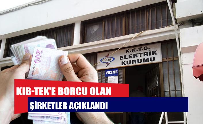 KIB-TEK'e borcu olan şirketler açıklandı