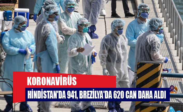 Koronavirüs Hindistan'da 941, Brezilya'da 620 can daha aldı