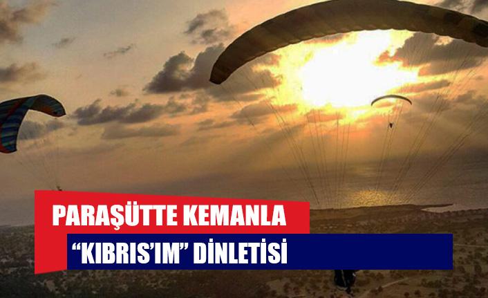 """Paraşütte kemanla """"Kıbrıs'ım"""" dinletisi"""