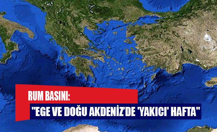 """Rum basını: """"Ege ve Doğu Akdeniz'de 'yakıcı' hafta"""""""