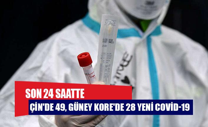 Son 24 saatte Çin'de 49, Güney Kore'de 28 yeni Covid-19 vakası tespit edildi