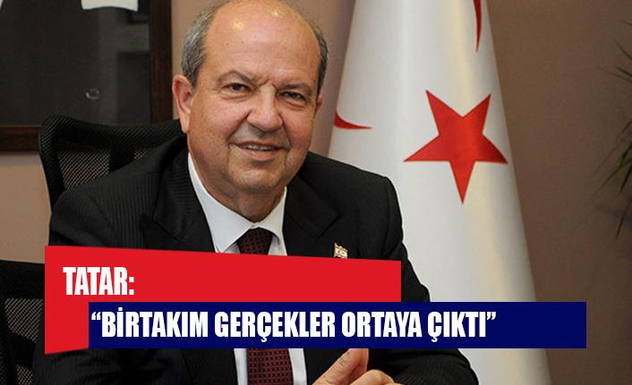 """Tatar: """"Birtakım gerçekler ortaya çıktı"""""""