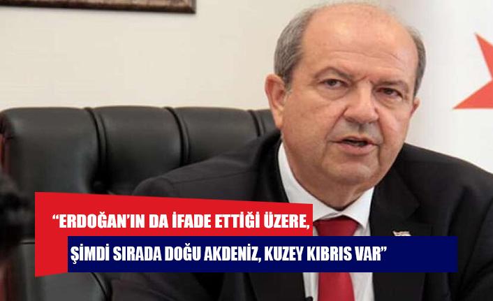 """Tatar: """"Erdoğan'ın da ifade ettiği üzere, şimdi sırada Doğu Akdeniz, Kuzey Kıbrıs var"""""""