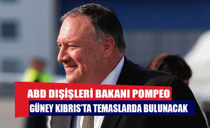 ABD Dışişleri Bakanı Pompeo Güney Kıbrıs'ta temaslarda bulunacak