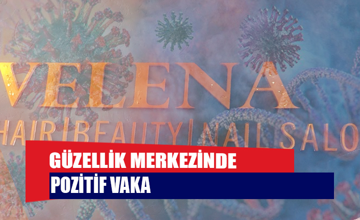 Girne'deki güzellik merkezinde pozitif vaka