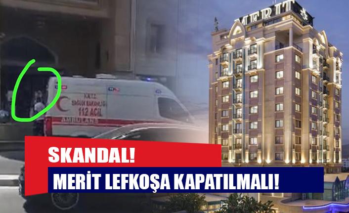 SKANDAL! MERİT LEFKOŞA KAPATILMALI!