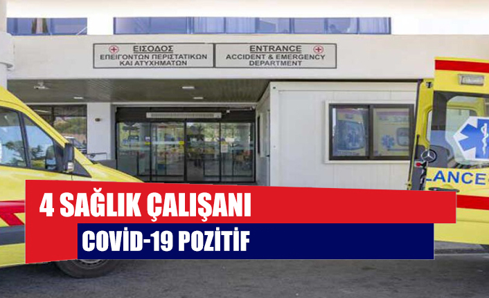 4 sağlık çalışanı Covid-19 pozitif