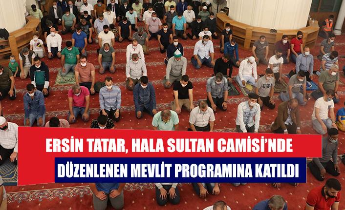 Ersin Tatar, Hala Sultan Camisi'nde düzenlenen Mevlit programına katıldı