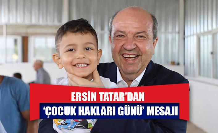 Ersin Tatar'dan 'Çocuk Hakları Günü' mesajı
