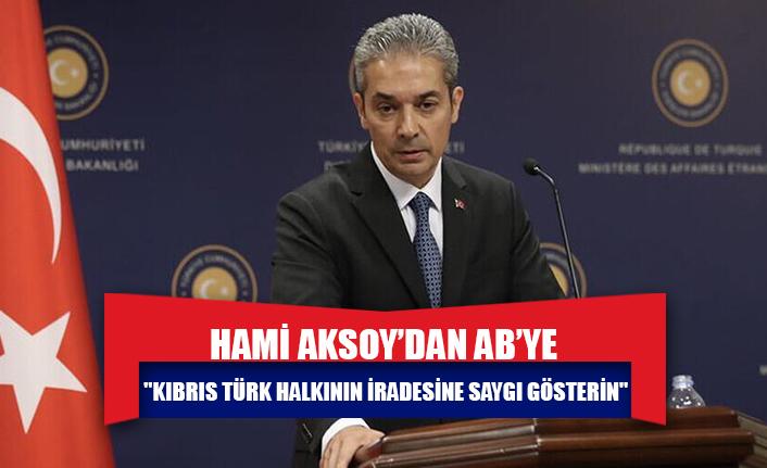 """""""Kıbrıs Türk halkının iradesine saygı gösterin"""""""