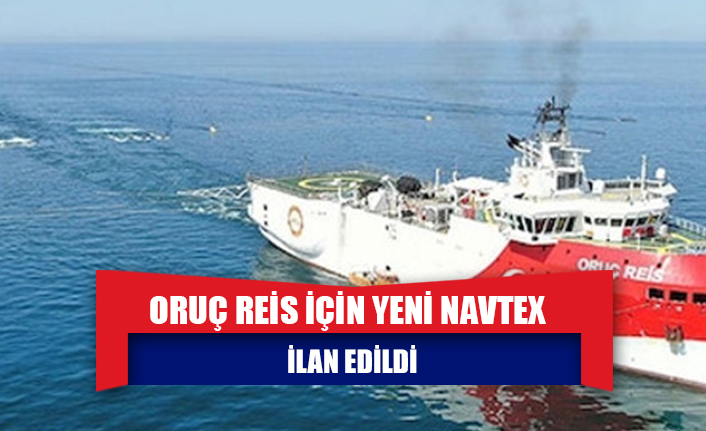 Oruç Reis için yeni NAVTEX ilan edildi