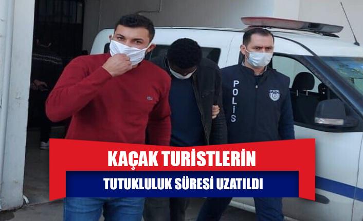 Kaçak turistlerin tutukluluk süresi uzatıldı