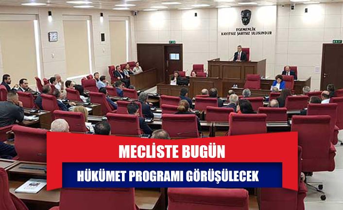 Mecliste bugün hükümet programı görüşülecek