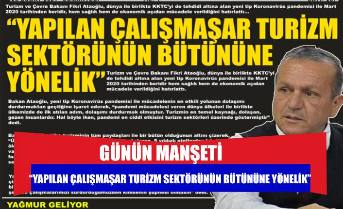"""""""YAPILAN ÇALIŞMAŞAR TURİZM SEKTÖRÜNÜN BÜTÜNÜNE YÖNELİK"""""""