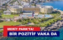 BİR POZİTİF VAKA DA MERİT PARK'TAN!