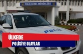 Ülkede polisiye olaylar