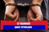 52 yaşındaki şahıs tutuklandı