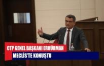 CTP GENEL BAŞKANI ERHÜRMAN MECLİS'TE KONUŞTU