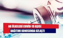 AB ülkeleri Covid-19 aşısı dağıtımı konusunda uzlaştı