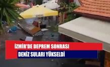 İzmir'de deprem sonrası deniz suları yükseldi