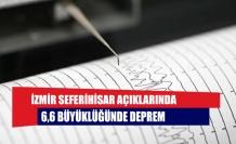 İzmir Seferihisar açıklarında 6,6 büyüklüğünde deprem