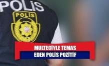 Multeciyle temas eden polis pozitif