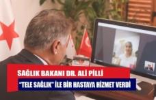 """SAĞLIK BAKANI DR. ALİ PİLLİ """"TELE SAĞLIK"""" İLE BİR HASTAYA HİZMET VERDİ"""