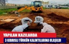 Yapılan kazılarda 3 Kıbrıslı Türkün kalıntılarına ulaşıldı