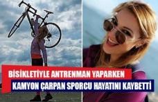 Bisikletiyle antrenman yaparken kamyon çarpan sporcu hayatını kaybetti