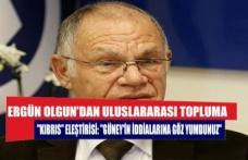"""Ergün Olgun'dan uluslararası topluma """"Kıbrıs"""" eleştirisi: """"Güney'in iddialarına göz yumdunuz"""""""