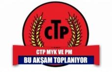 CTP MYK ve PM bu akşam toplanıyor