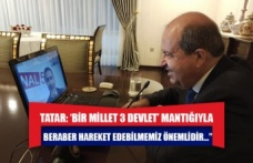"""Tatar: 'Bir millet 3 devlet' mantığıyla beraber hareket edebilmemiz önemlidir…"""""""