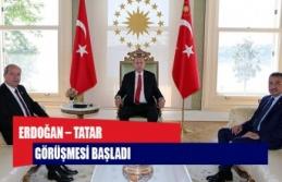 Erdoğan – Tatar görüşmesi başladı