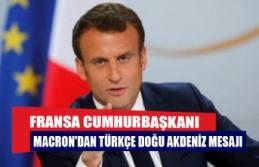 Fransa Cumhurbaşkanı Macron'dan Türkçe Doğu Akdeniz mesajı