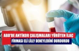 ABD'de antikor çalışmaları yürüten ilaç firması Eli Lilly deneylerini durdurdu