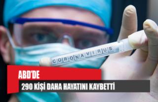 ABD'de 290 kişi daha koronavirüsten hayatını...
