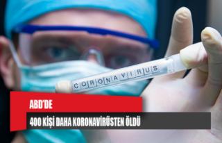 ABD'de 400 kişi daha koronavirüsten öldü