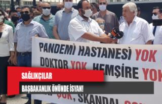 Sağlıkçılar Başbakanlık önünde isyanda